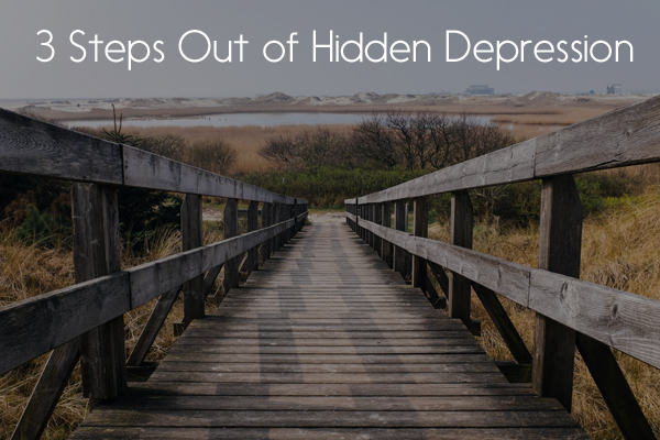 3 Steps Out of Hidden Depression