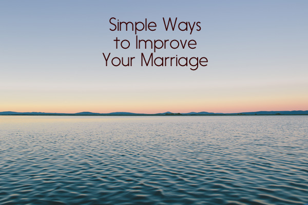 Simple Ways to Improve Marriage
