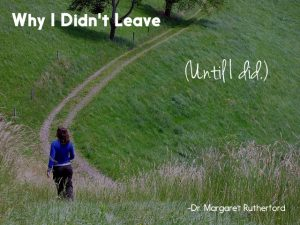 Why I Didn't Leave Until I Did
