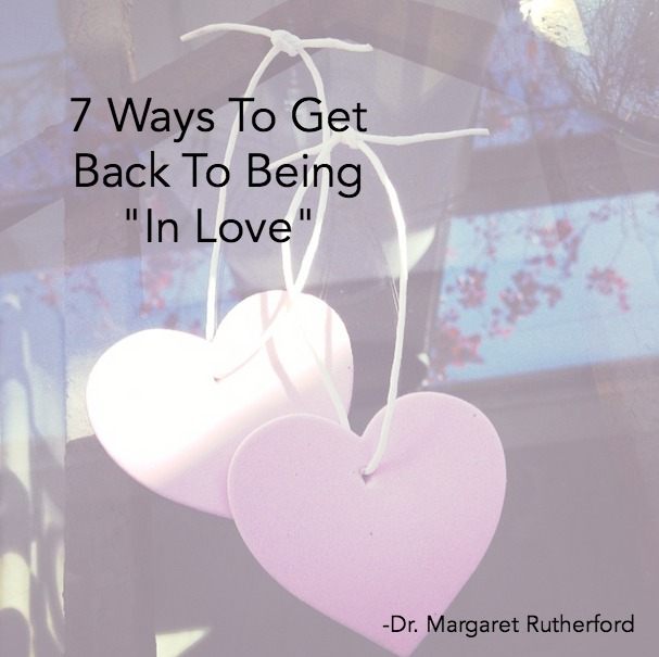7 Ways To Get Back To Being In Love