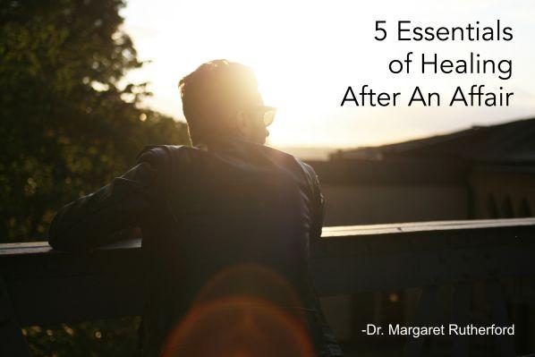 5 Essentials of Healing After An Affair