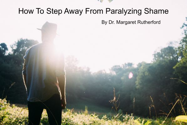 How To Step Away From Paralyzing Shame