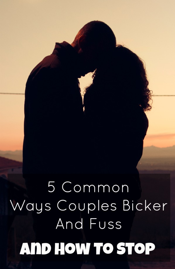 5 Common Ways Couples Bicker and Fuss And How To Stop