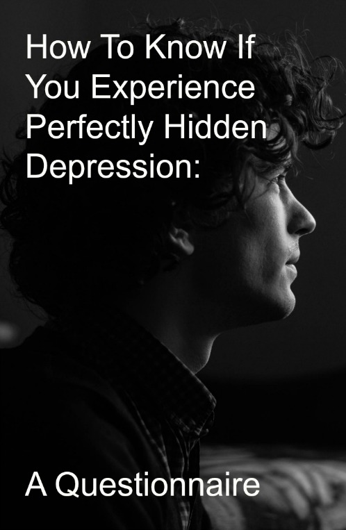 How To Know If You Experience Perfectly Hidden Depression