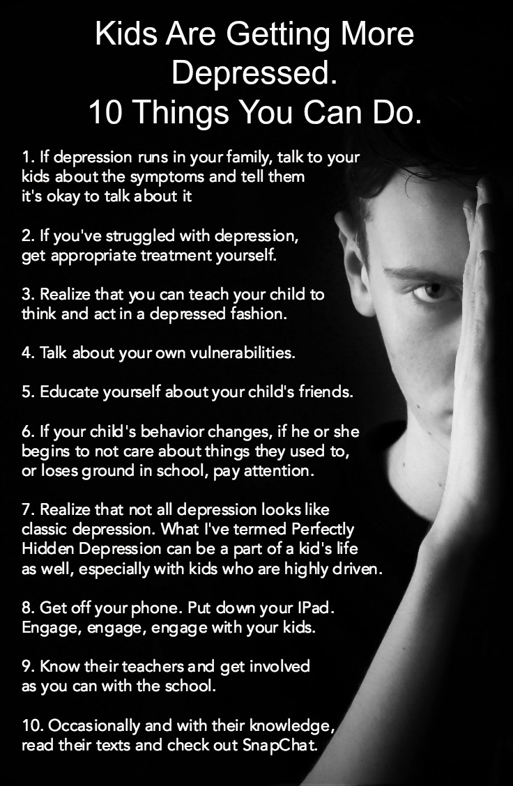 kids are getting more depressed 10 things you can do drmy 22 year old son said something the other day \u201cyou know mom, when you were growing up, people called each other you might not drop by someone\u0027s house,