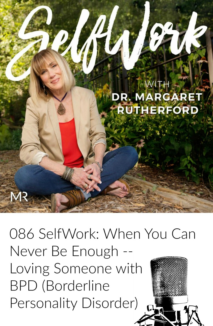 086 SelfWork: When You Can Never Be Enough - Loving Someone