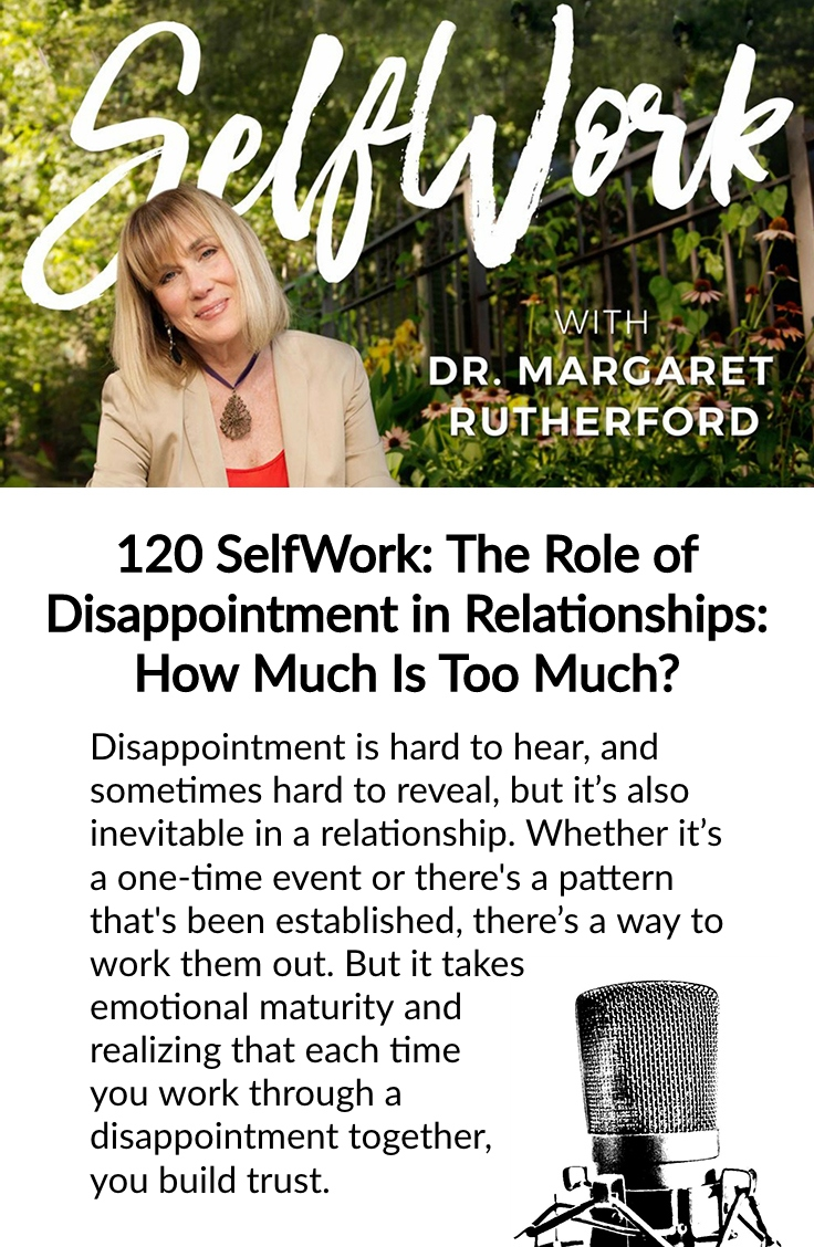 120 SelfWork: The Role of Disappointment in Relationships