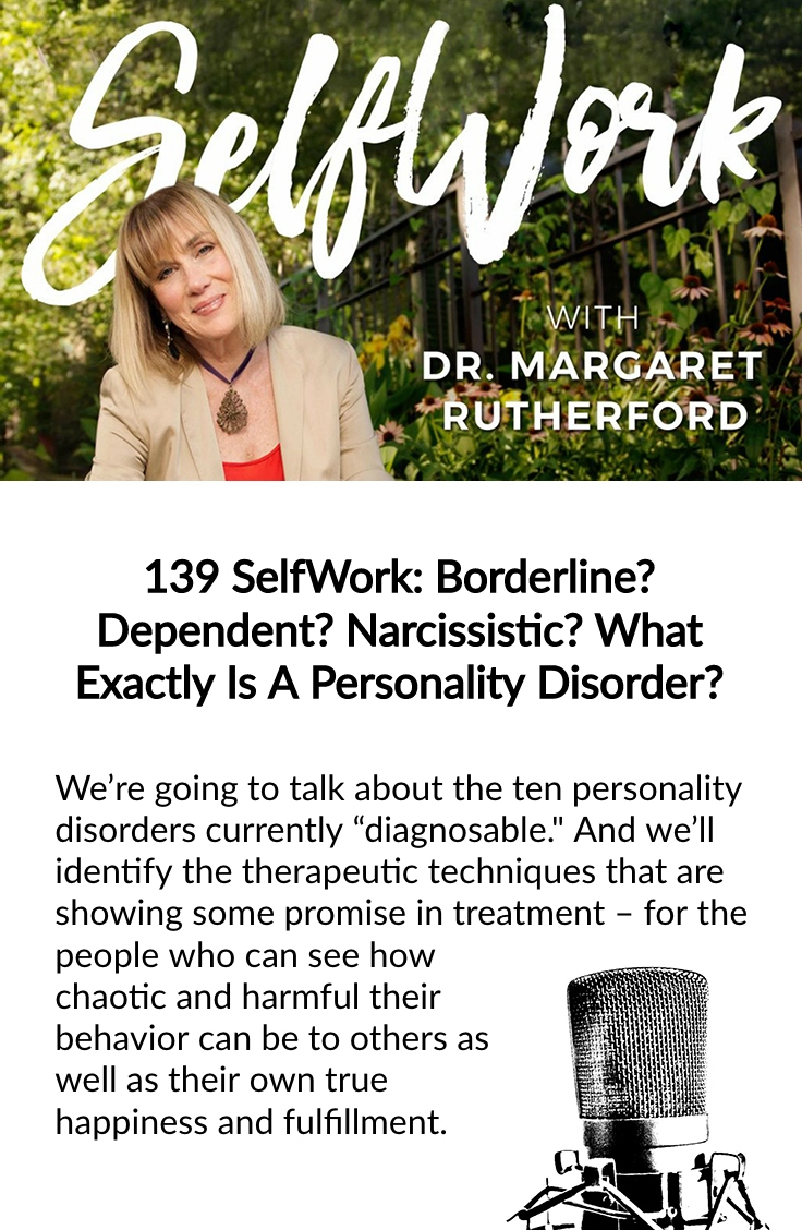 139 SelfWork: Borderline? Dependent? Narcissistic? What Exactly Is A